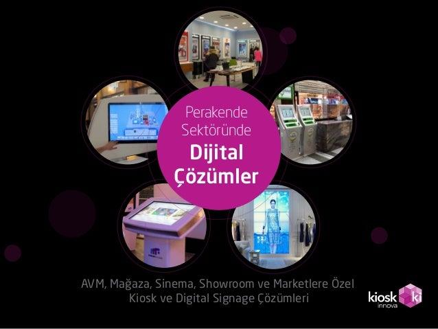Perakende Sektöründe Dijital Çözümler AVM, Mağaza, Sinema, Showroom ve Marketlere Özel Kiosk ve Digital Signage Çözümleri