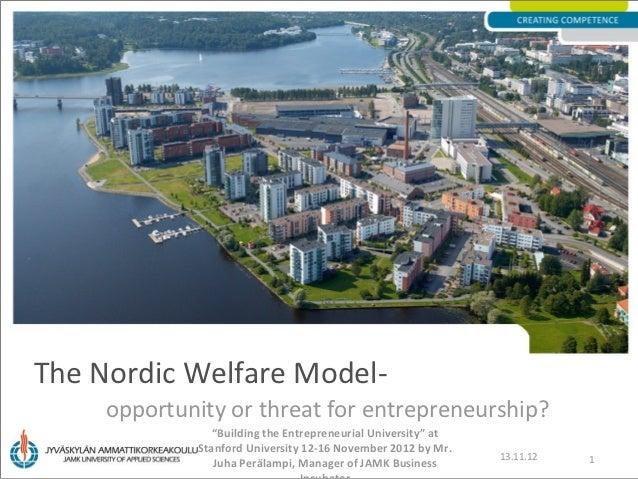 """The Nordic Welfare Model-     opportunity or threat for entrepreneurship?                """"Building the Entrepreneurial Uni..."""