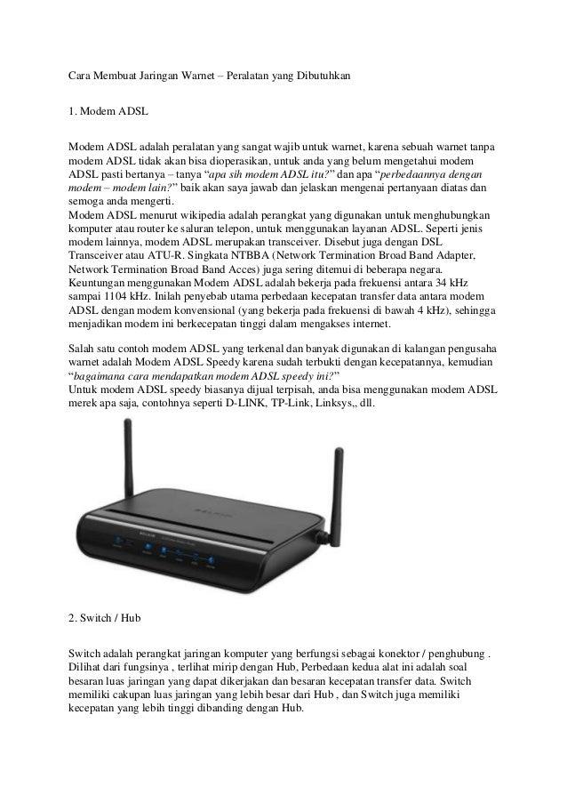 Cara Membuat Jaringan Warnet – Peralatan yang Dibutuhkan 1. Modem ADSL Modem ADSL adalah peralatan yang sangat wajib untuk...
