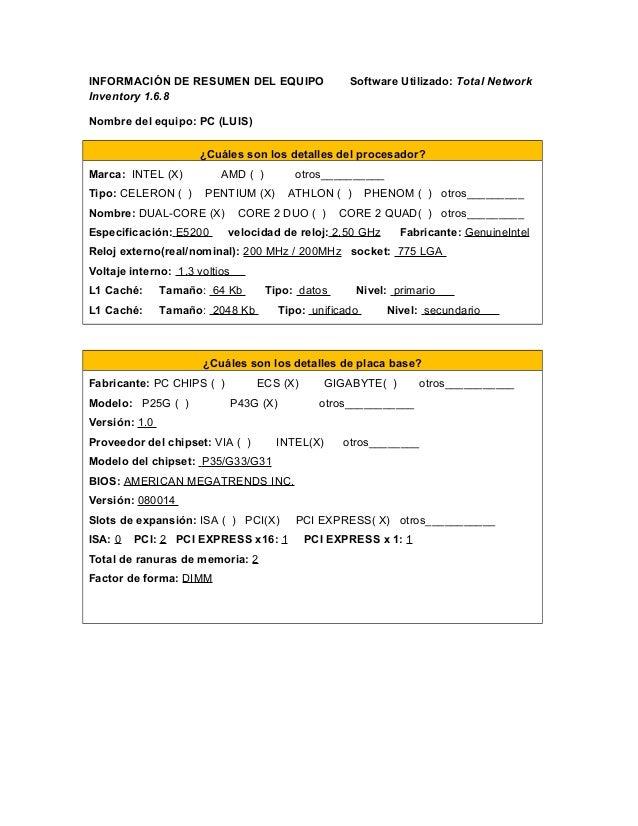 INFORMACI�N DE RESUMEN DEL EQUIPO Software Utilizado: Total Network Inventory 1.6.8 Nombre del equipo: PC (LUIS) �Cu�les s...