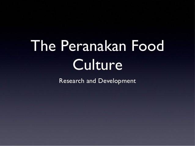 The Peranakan Food Culture Research and Development