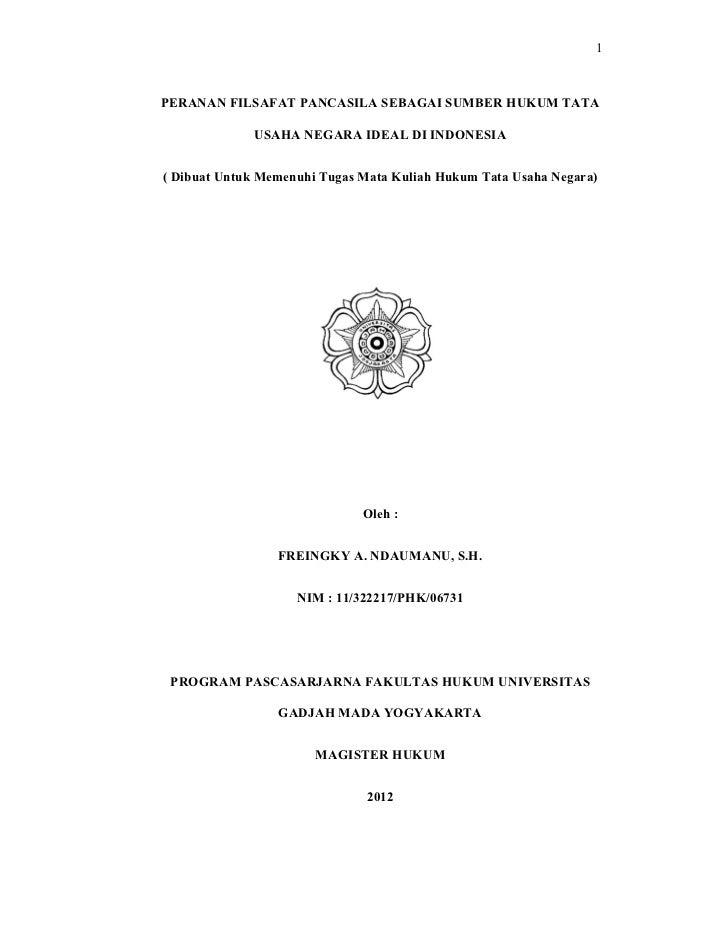 1PERANAN FILSAFAT PANCASILA SEBAGAI SUMBER HUKUM TATA             USAHA NEGARA IDEAL DI INDONESIA( Dibuat Untuk Memenuhi T...