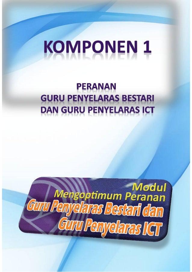 KOMPONEN 1:       PERANAN GURU PENYELARAS BESTARI (GPB), GURU                  PENYELARAS ICT (GPICT)JUMLAH JAM :      3 J...