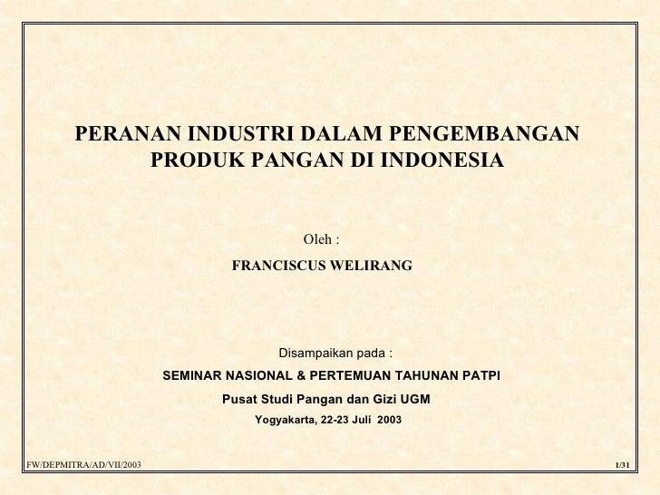 PERANAN INDUSTRI DALAM PENGEMBANGAN               PRODUK PANGAN DI INDONESIA                                              ...