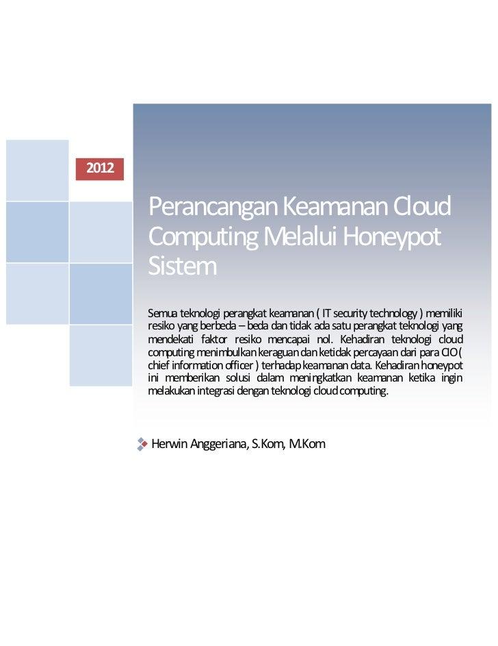 2012       Perancangan Keamanan Cloud       Computing Melalui Honeypot       Sistem       Semua teknologi perangkat keaman...