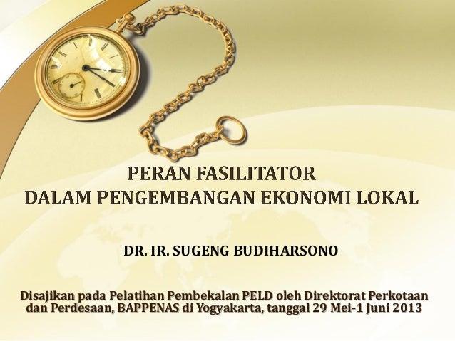 Disajikan pada Pelatihan Pembekalan PELD oleh Direktorat Perkotaandan Perdesaan, BAPPENAS di Yogyakarta, tanggal 29 Mei-1 ...