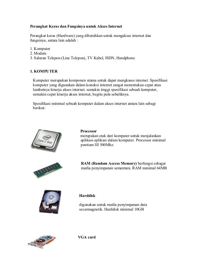 Perangkat Keras dan Fungsinya untuk Akses InternetPerangkat keras (Hardware) yang dibutuhkan untuk mengakses internet danf...