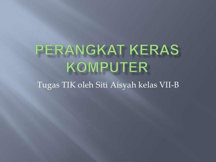 Tugas TIK oleh Siti Aisyah kelas VII-B