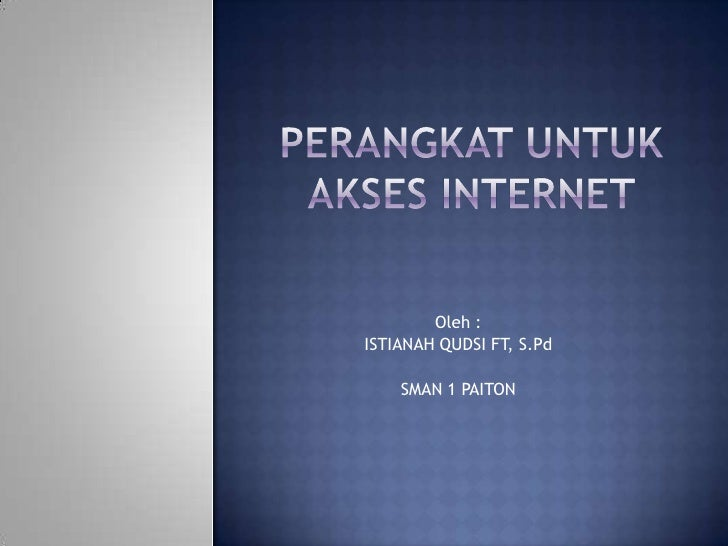 Oleh :ISTIANAH QUDSI FT, S.Pd    SMAN 1 PAITON