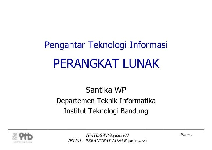 Pengantar Teknologi Informasi PERANGKAT LUNAK            Santika WP  Departemen Teknik Informatika    Institut Teknologi B...