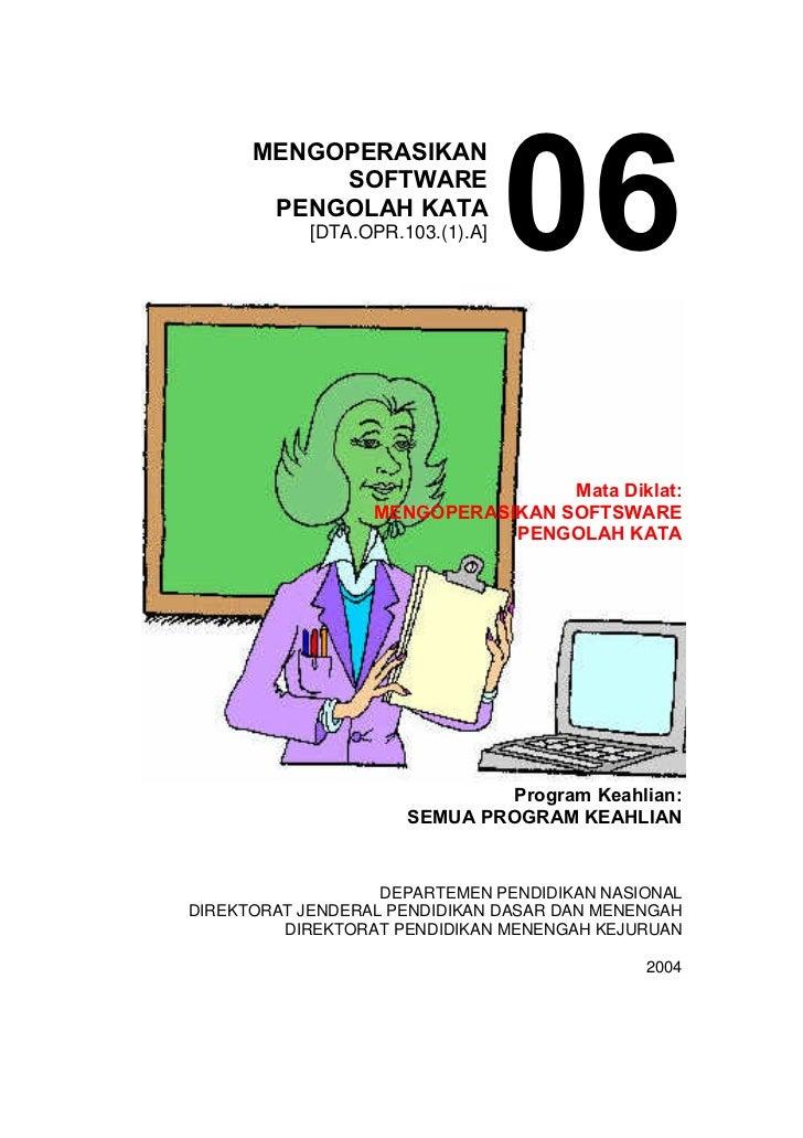 06      MENGOPERASIKAN           SOFTWARE       PENGOLAH KATA            [DTA.OPR.103.(1).A]                              ...