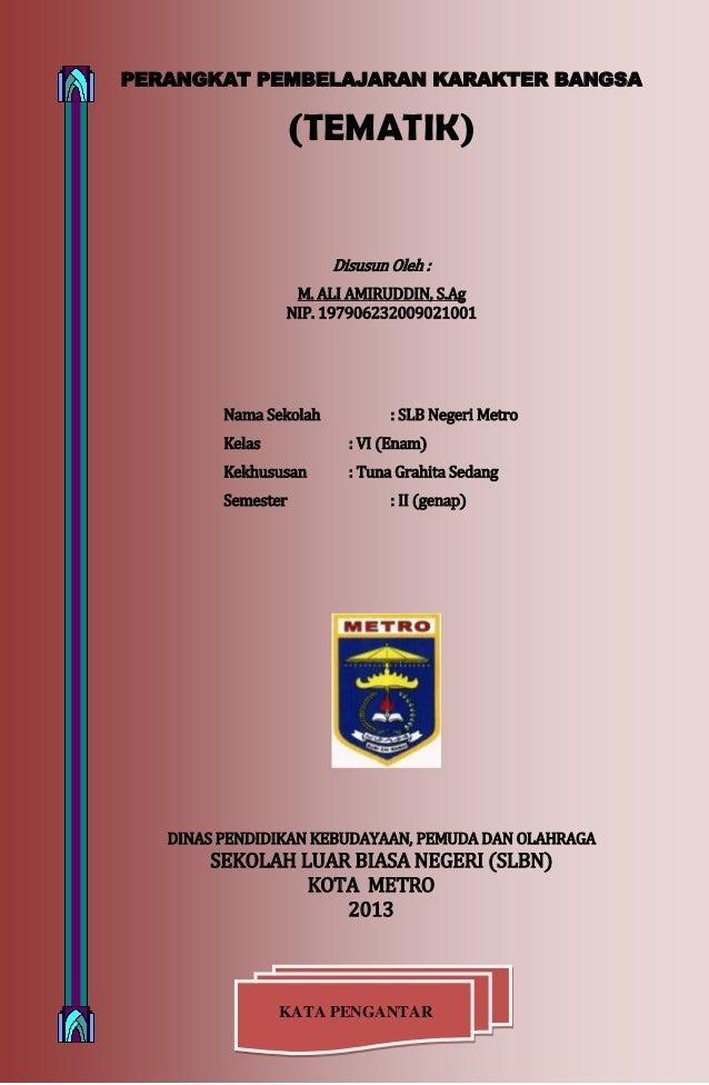 Perangkat Pembelajaran Karakter Bangsa (Tematik) Kls VI C1 Smt 2 TP. 2012/2013 by. M. Ali Amiruddin, S.Ag. Page 1KATA PENG...