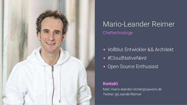 Mario-Leander Reimer Cheftechnologe Kontakt Mail: mario-leander.reimer@qaware.de Twitter: @LeanderReimer • Vollblut Entwic...