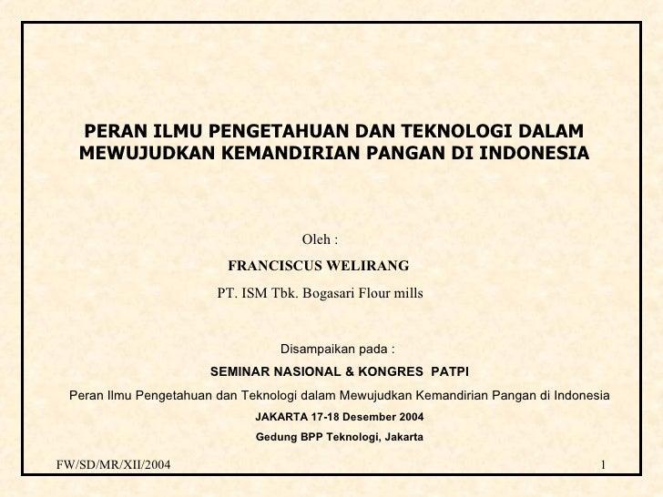 PERAN ILMU PENGETAHUAN DAN TEKNOLOGI DALAM    MEWUJUDKAN KEMANDIRIAN PANGAN DI INDONESIA                                  ...