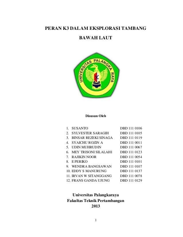 PERAN K3 DALAM EKSPLORASI TAMBANG BAWAH LAUT  Disusun Oleh  1. SUSANTO 2. SYLVESTER SARAGIH 3. BINSAR REZEKI SINAGA 4. SYA...