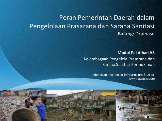 Free Powerpoint Templates Peran Pemerintah Daerah dalam Pengelolaan Prasarana dan Sarana Sanitasi Bidang: Drainase Modul P...