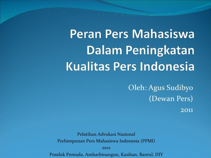Oleh: Agus Sudibyo                                        (Dewan Pers)                                                 201...