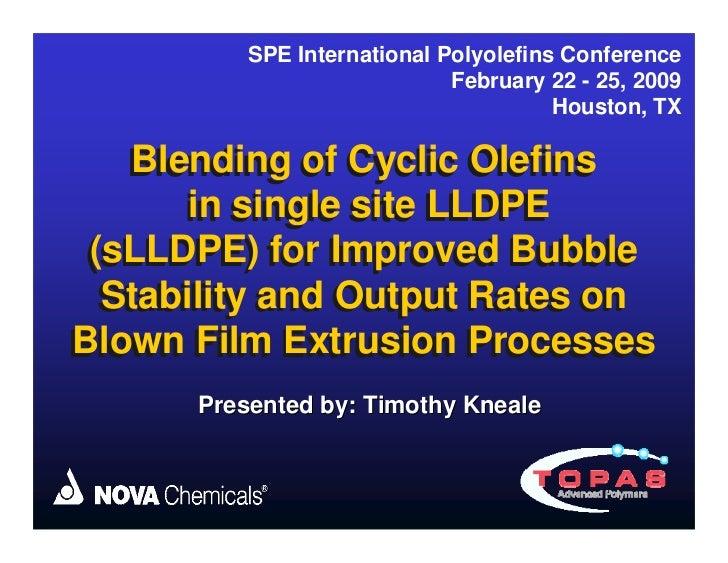 SPE International Polyolefins Conference                             February 22 - 25, 2009                               ...