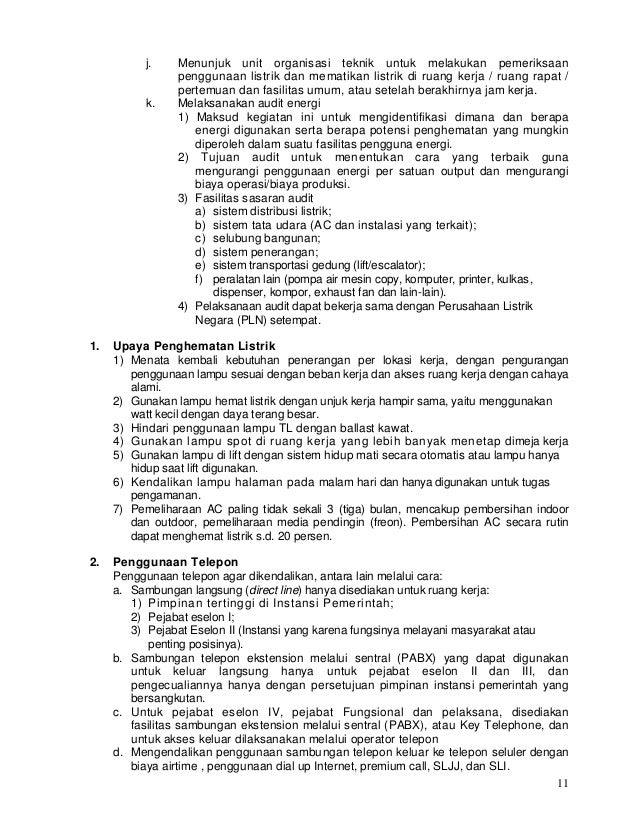11 j. Menunjuk unit organisasi teknik untuk melakukan pemeriksaan penggunaan listrik dan mematikan listrik di ruang kerja ...