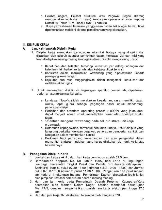 15 d. Pejabat negara, Pejabat struktural atau Pegawai Negeri dilarang menggunakan lebih dari 1 (satu) kendaraan operasiona...