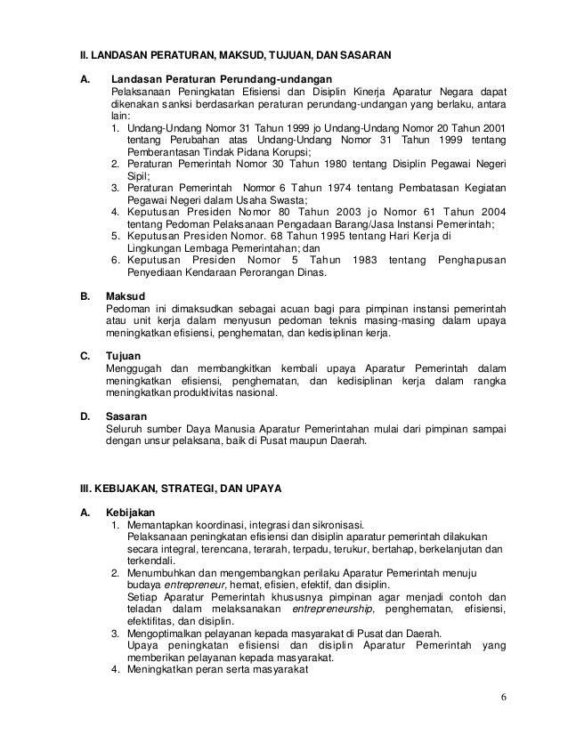 6 II. LANDASAN PERATURAN, MAKSUD, TUJUAN, DAN SASARAN A. Landasan Peraturan Perundang-undangan Pelaksanaan Peningkatan Efi...
