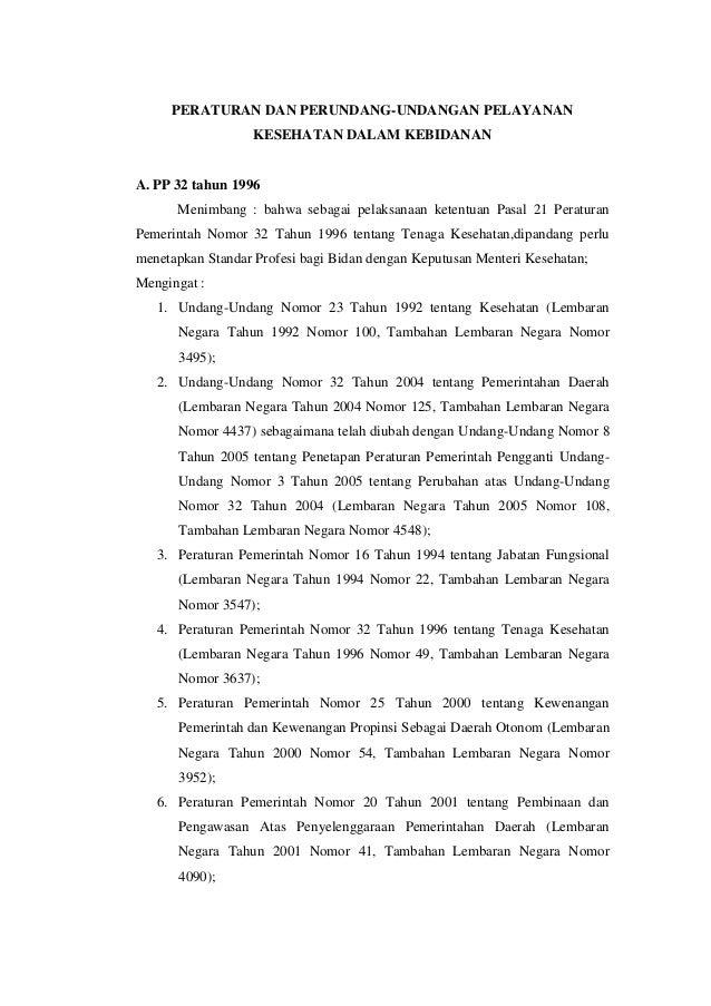 PERATURAN DAN PERUNDANG-UNDANGAN PELAYANAN                  KESEHATAN DALAM KEBIDANANA. PP 32 tahun 1996      Menimbang : ...