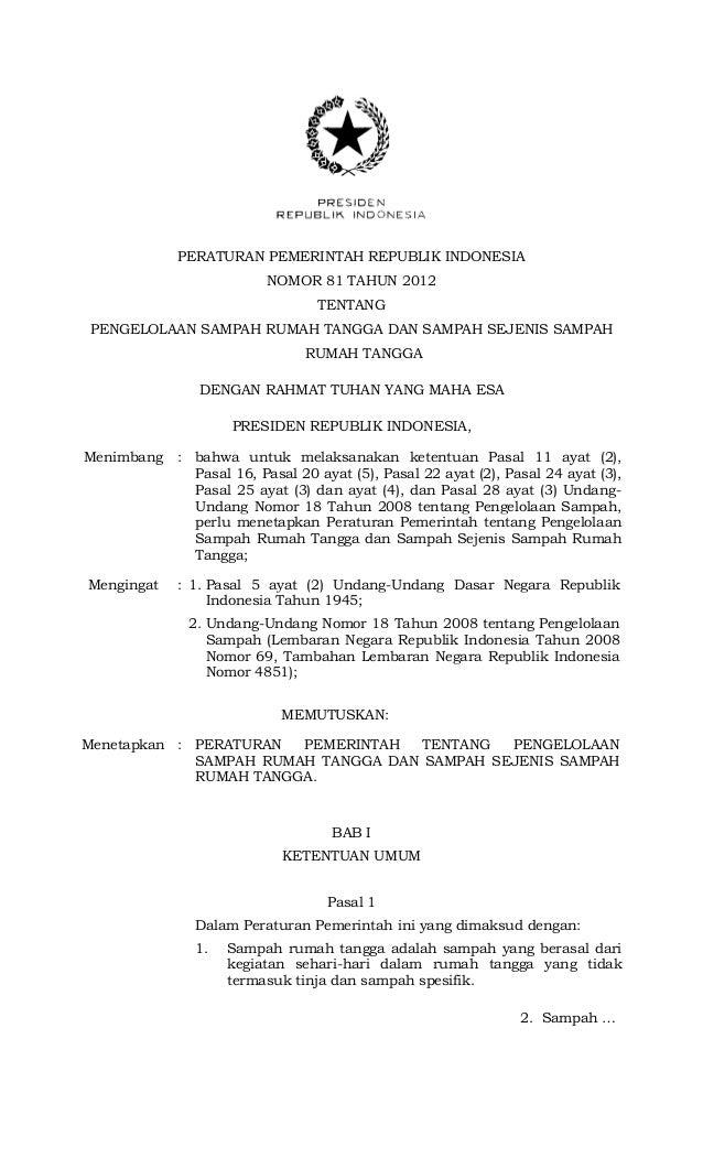 PERATURAN PEMERINTAH REPUBLIK INDONESIANOMOR 81 TAHUN 2012TENTANGPENGELOLAAN SAMPAH RUMAH TANGGA DAN SAMPAH SEJENIS SAMPAH...
