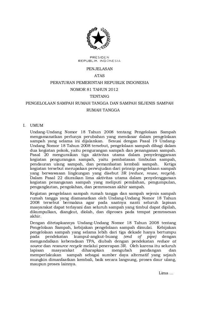 PENJELASANATASPERATURAN PEMERINTAH REPUBLIK INDONESIANOMOR 81 TAHUN 2012 0000TENTANGPENGELOLAAN SAMPAH RUMAH TANGGA DAN SA...