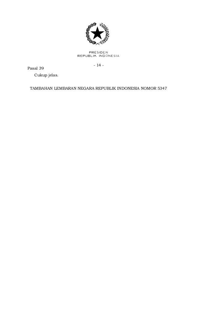 - 14 -Pasal 39Cukup jelas.TAMBAHAN LEMBARAN NEGARA REPUBLIK INDONESIA NOMOR 5347