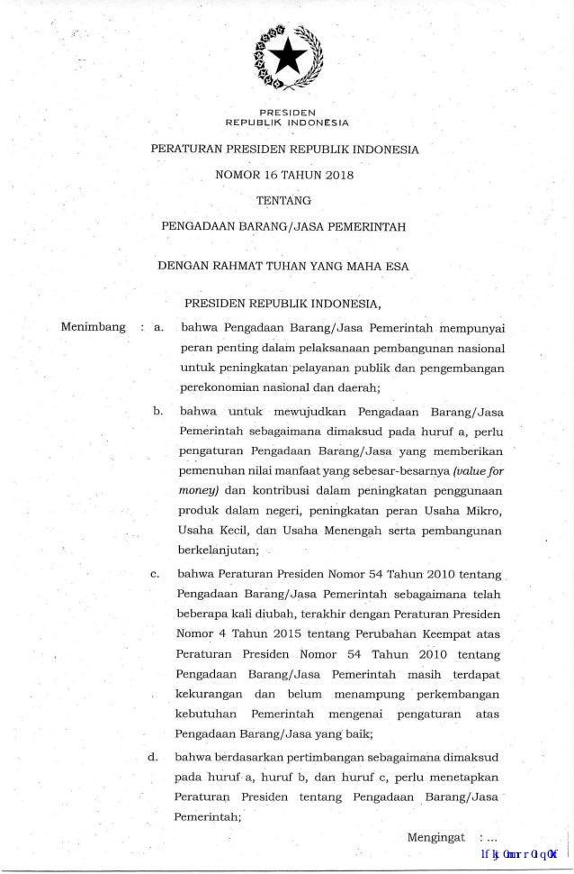 PRESIDEN REPUBLIK INDONESIA PERATURAN PRESIDEN REPUBLIK INDONESIA NOMOR 16 TAHUN 2018 TENTANG PENGADAAN BARANG/JASA PEMERI...