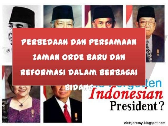 Orde Baru                                                    Reformasi (Soeharto)           B. J. Habibie                G...