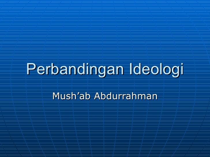 Perbandingan Ideologi Mush'ab Abdurrahman