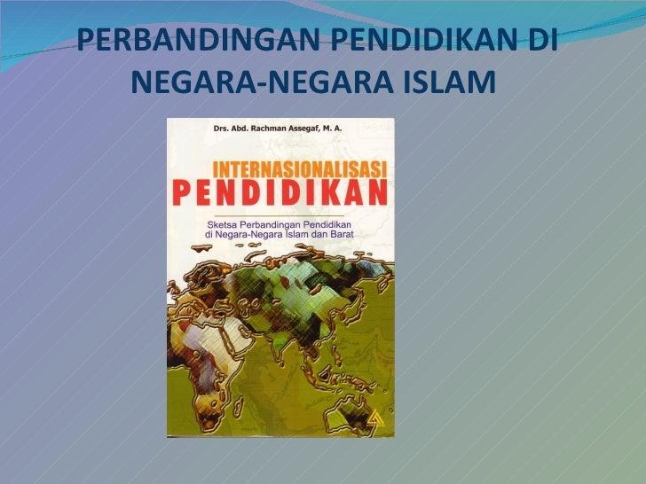 PERBANDINGAN PENDIDIKAN DI   NEGARA-NEGARA ISLAM