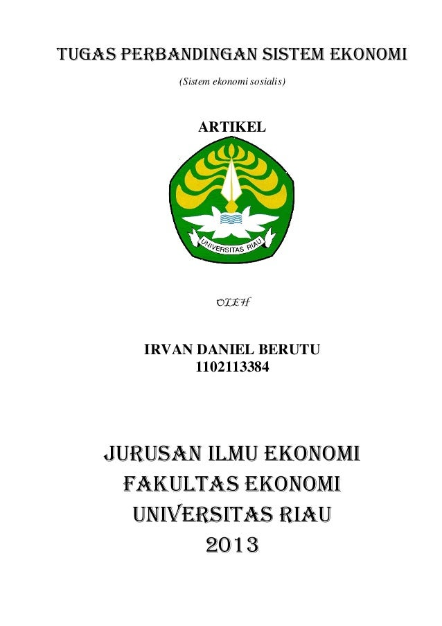 Tugas perbandingan sistem ekonomi(Sistem ekonomi sosialis)ARTIKELOLEHIRVAN DANIEL BERUTU1102113384JURUSAN ILMU EKONOMIFAKU...