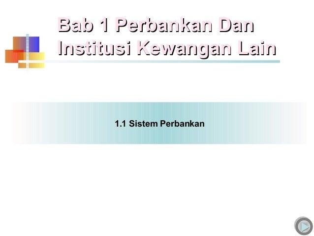 Bab 1 Perbankan DanBab 1 Perbankan DanInstitusi Kewangan LainInstitusi Kewangan Lain1.1 Sistem Perbankan