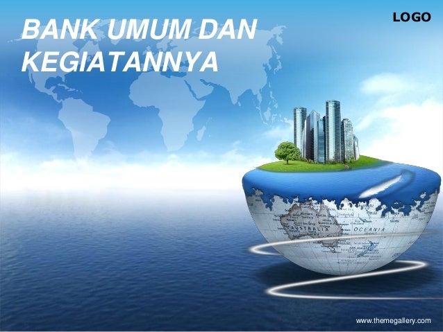 BANK UMUM DAN KEGIATANNYA  LOGO  www.themegallery.com