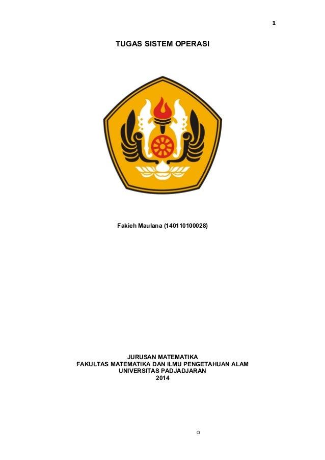 a TUGAS SISTEM OPERASI Fakieh Maulana (140110100028) JURUSAN MATEMATIKA FAKULTAS MATEMATIKA DAN ILMU PENGETAHUAN ALAM UNIV...