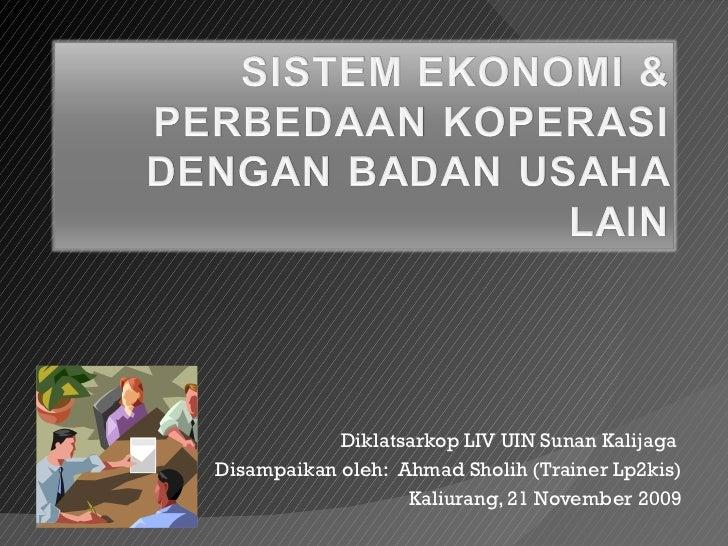 Diklatsarkop LIV UIN Sunan Kalijaga  Disampaikan oleh:  Ahmad Sholih (Trainer Lp2kis) Kaliurang, 21 November 2009