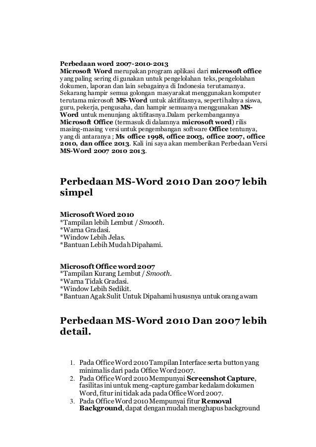Perbedaan word 2007-2010-2013 Microsoft Word merupakan program aplikasi dari microsoft office yang paling sering di gunaka...