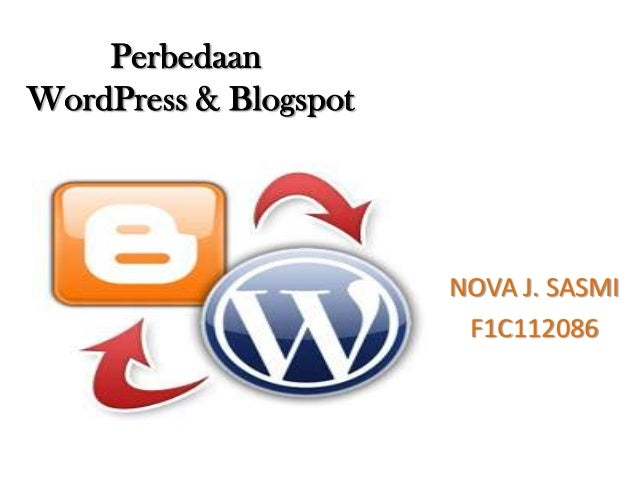 PerbedaanWordPress & BlogspotNOVA J. SASMIF1C112086