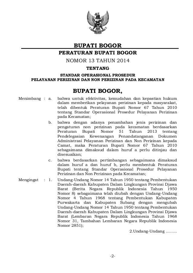 BUPATI BOGOR PERATURAN BUPATI BOGOR NOMOR 13 TAHUN 2014 TENTANG STANDAR OPERASIONAL PROSEDUR PELAYANAN PERIZINAN DAN NON P...