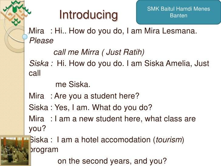 SMK Baitul Hamdi Menes        Introducing                     BantenMira : Hi.. How do you do, I am Mira Lesmana.Please   ...