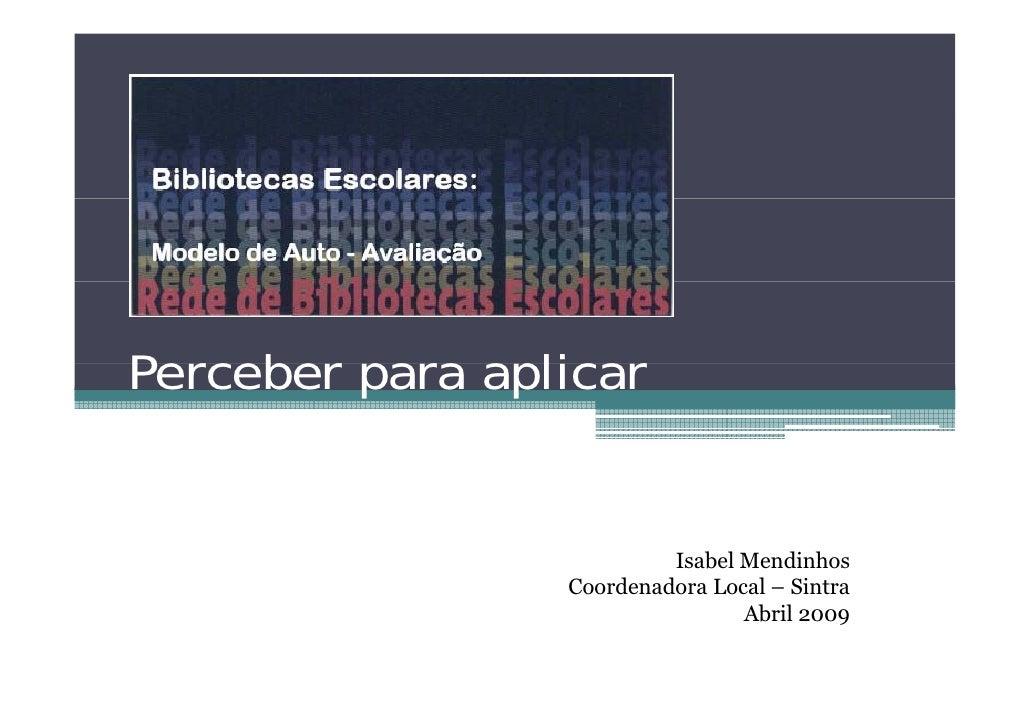 Perceber para aplicar                             Isabel Mendinhos                  Coordenadora Local – Sintra           ...