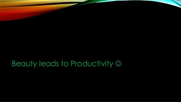Beauty leads to Productivity 