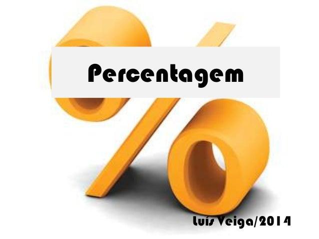 Percentagem  Luís Veiga/2014