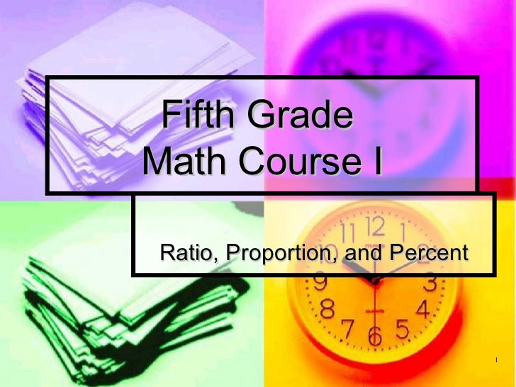 Fifth Grade  Math Course I Ratio, Proportion, and Percent