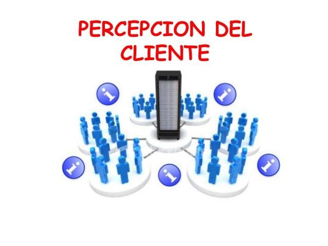 percepción del cliente