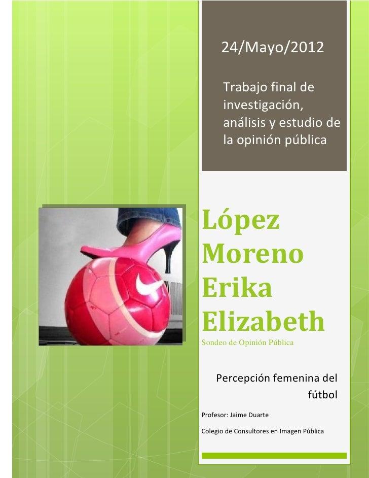 Erika Elizabeth López MorenoSondeo de Opinión Pública                                                             2012    ...