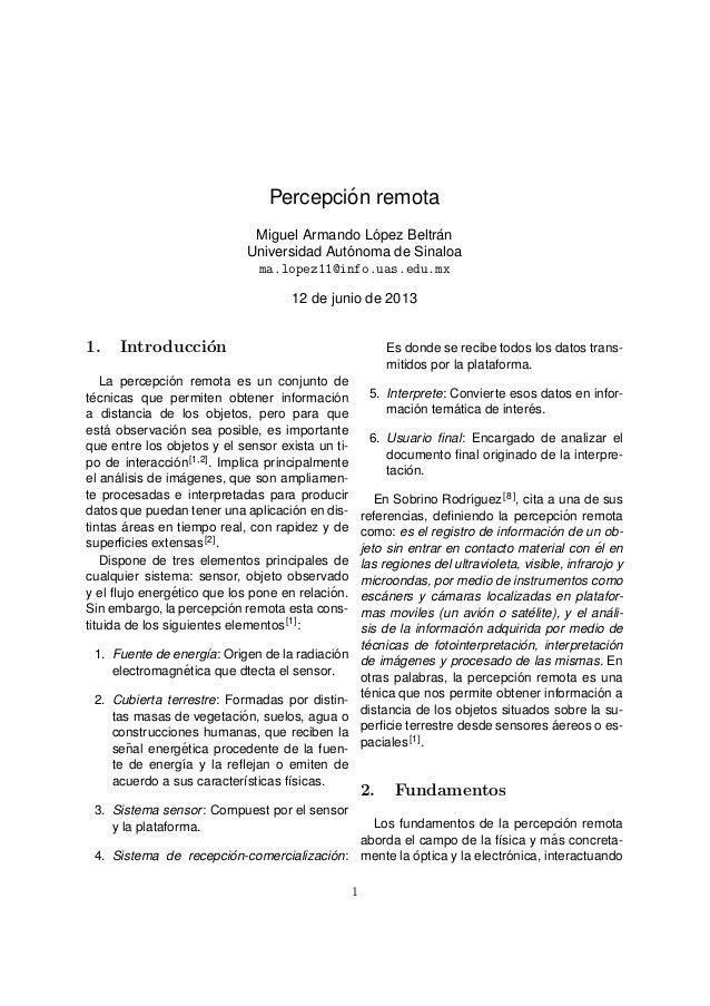 Percepci´on remota Miguel Armando L´opez Beltr´an Universidad Aut´onoma de Sinaloa ma.lopez11@info.uas.edu.mx 12 de junio ...