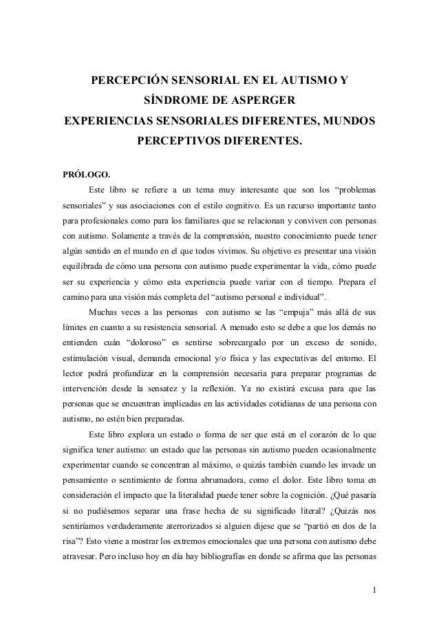 PERCEPCIÓN SENSORIAL EN EL AUTISMO YSÍNDROME DE ASPERGEREXPERIENCIAS SENSORIALES DIFERENTES, MUNDOSPERCEPTIVOS DIFERENTES....
